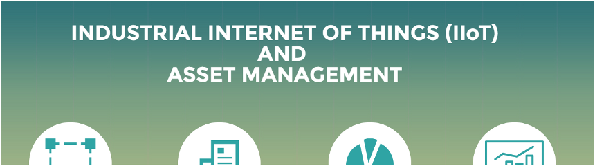 Industrial Internet of Things and Asset Management